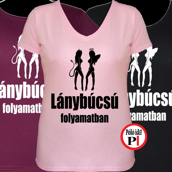 Leánybúcsú folyamatban - lánybúcsú póló - Póló Idő - Egyedi pólók ... dac36054aa