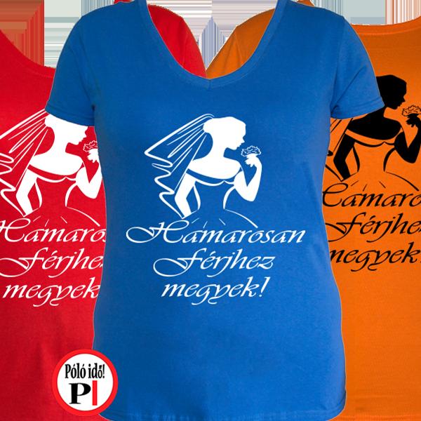 férjhez megyek - lánybúcsú póló - Póló Idő - Egyedi pólók webáruháza d7f4d34cca