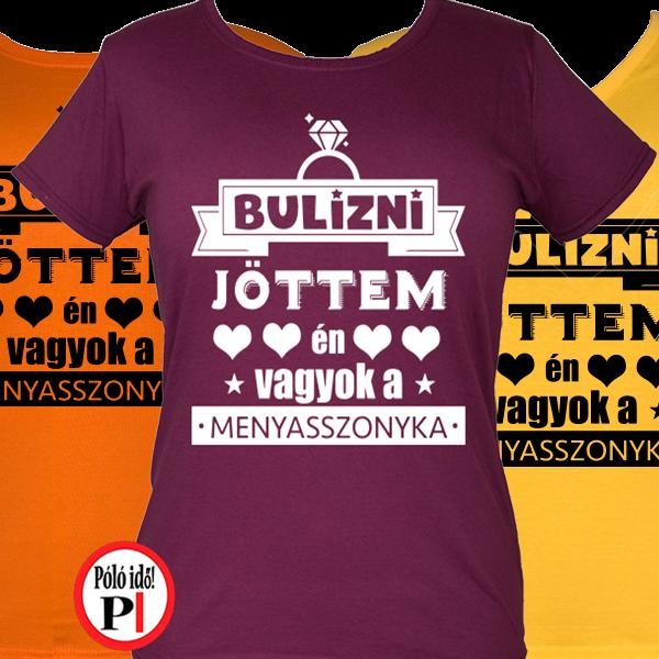 menyasszony - lánybúcsú póló - Póló Idő - Egyedi pólók webáruháza 7b01681efb