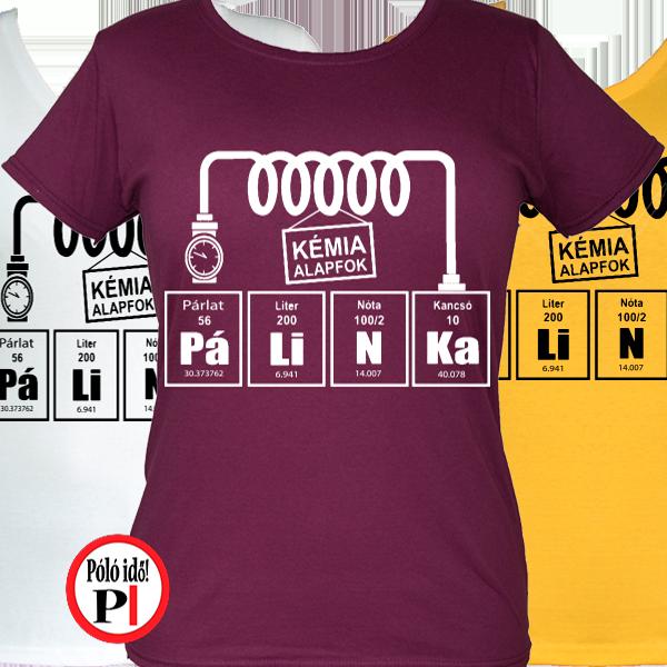 c33d362ea0 pálinkás kémia női - vicces póló - Pólóidő - Egyedi pólók webáruháza