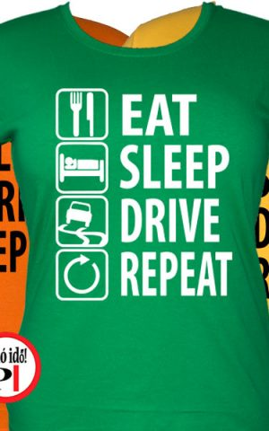 Eat Sleep Drive női póló