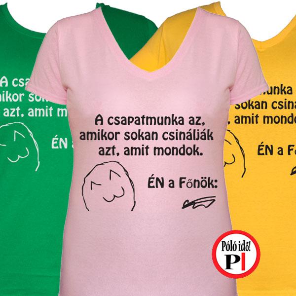 b35339f2aa Főnök Póló női - Pólóidő - Egyedi pólók webáruháza