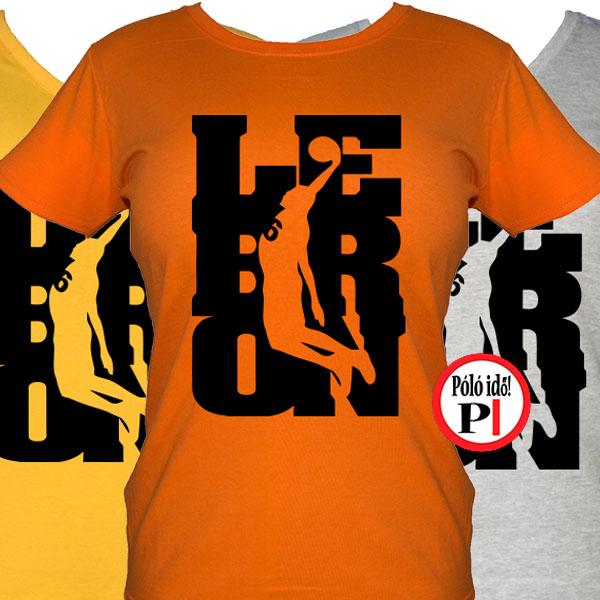 8236e0018b Női Lebron Mez Kosaras Póló - Pólóidő - Egyedi pólók - Egyedi pólók