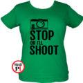 fotós póló állj vagy lövök női zöld