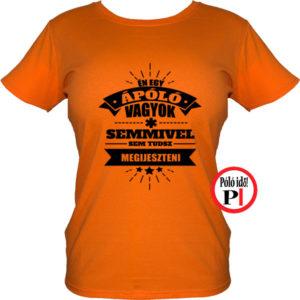 ápoló póló nem tudsz megijeszteni női narancs