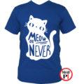 macska póló meow or never kék