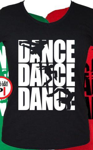 tánc póló dance dance dance női