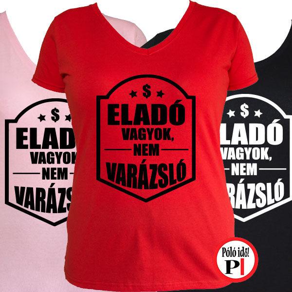 Női Eladó Nem Varázsló Pultos Póló - Póló Idő - Egyedi pólók f2ea5d7b10
