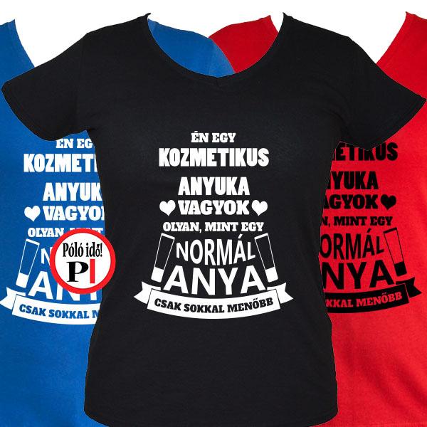 9e289e3289 Kozmetikus Anya Póló - Pólóidő - Egyedi pólók