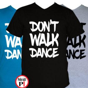 táncos póló dont walk