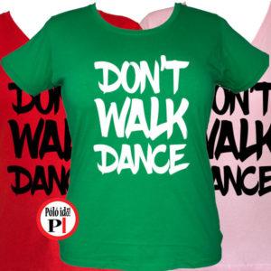 táncos póló dont walk női