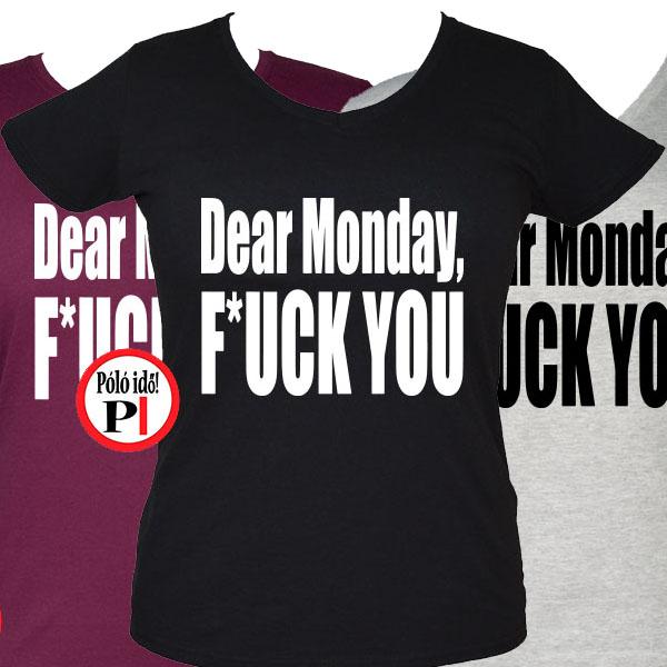 Női FYou Hétfő Vicces Póló - Póló Idő - Egyedi pólók 5c1598a29b