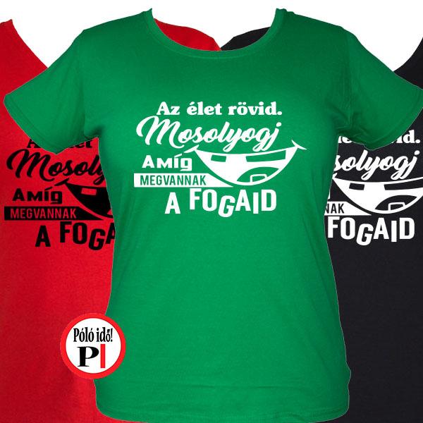 Női Mosolyogj Fogorvos Vicces Póló - Póló Idő - Egyedi pólók ff612930db