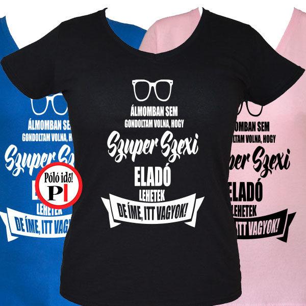 Női Super Hot Eladó Póló - Póló Idő - Egyedi pólók dd81ed6dec