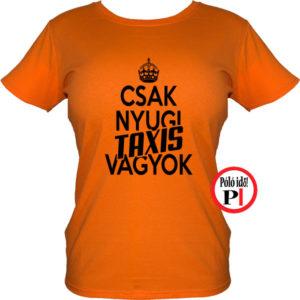 taxi póló csak nyugi narancs