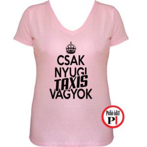 taxi póló csak nyugi pink