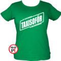 taxi póló legjobb a galaxisban női zöld