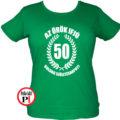 vicces póló örök ifjú 50 női zöld