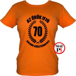 vicces póló örök ifjú 70 női narancs