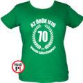 vicces póló örök ifjú 70 női zöld