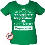 gratulálok fogorvos póló női zöld
