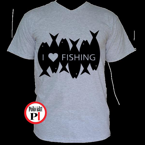 I love Fishing - horgász póló - Póló Idő - Egyedi pólók webáruháza a31d1adae1